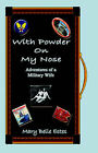 With Powder On My / Nose Adventures of a Military Wife by Mary (Paperback, 2005)