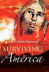 Surviving America by Larry Charles Peterson (Hardback, 2012)