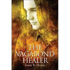 The Vagabond Healer 9781424169382 by James R. Olson Paperback