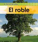 El Roble by Angela Royston (Hardback, 2010)
