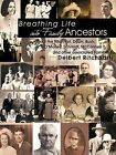 Breathing Life into My Ancestors by Delbert Ritchhart (Paperback, 2011)