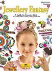 Jewellery Fantasy: A Guide for Creative Girls by Marcelina Grabowska-Piatek (Paperback, 2015)