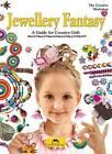 Jewellery Fantasy: A Guide for Creative Girls by Marcelina Grabowska-Piatek (Paperback, 2015)
