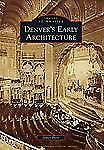 Images of America: Denver's Early Architecture by James Bretz (2010, Paperback)