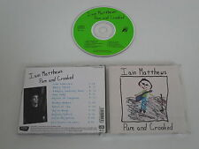 IAIN MATTHEWS/PURE AND CROOKED(LINE OLCD 9.91248 Z) CD ALBUM
