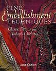 Fine Embellishment Techniques: Classic Details for Today's Clothing by Jane Conlon (Paperback, 2001)