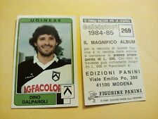 Figurina Album Calciatori Panini 1984/85 n°269 GALPAROLI UDINESE SERIE A nuova