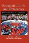 Economic Justice and Democracy: From Competition to Cooperation by Robin Hahnel (Hardback, 2005)