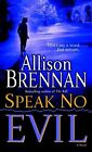 Speak No Evil by Allison Brennan (Paperback, 2007)