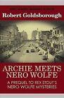 Archie Meets Nero Wolfe by Robert Goldsborough (Hardback, 2013)