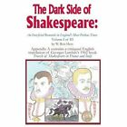 The Dark Side of Shakespeare: An Iron-Fisted Romantic in England's Most Perilous Times: Volume I of III by W Ron Hess (Paperback / softback, 2002)