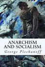 Anarchism and Socialism by George Plechanoff (Paperback / softback, 2015)