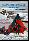 Bei Pinguinen und Robben von Martin Rauschert (2013, Gebundene Ausgabe)