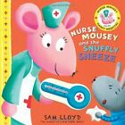 Nurse Mousey and the Snuffly Sneeze by Sam Lloyd (Hardback, 2014)