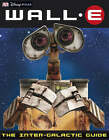 Wall-e the Intergalactic Guide by Catherine Saunders (Hardback, 2008)