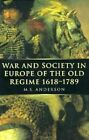 War and Society in Europe of the Old Regime, 1618-1789 by Kay Anderson (Paperback, 1998)