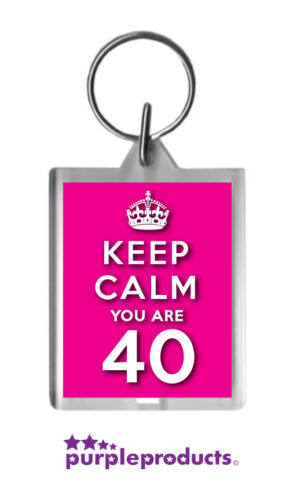 KEEP CALM YOU ARE 40 6 colours to choose from. 40th BIRTHDAY KEYRING GIFT