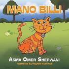 Mano Billi: Mano the Cat by Asma Omer Sherwani (Paperback / softback, 2016)