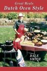 Great Meals Dutch Oven Style by Dale Smith (Paperback, 2004)