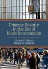 Prisoner Reentry in the Era of Mass Incarceration by Daniel P. Mears, Joshua C. Cochran (Paperback, 2015)