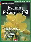 Evening Primrose Oil by Nancy L. Morse (Paperback, 2002)