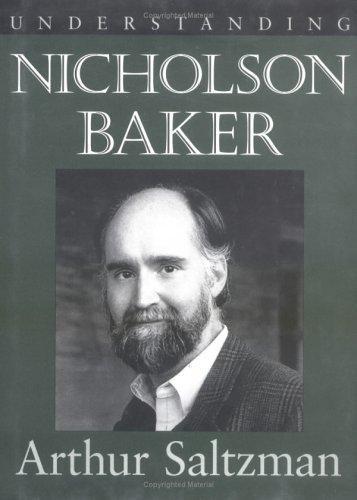 Understanding Nicholson Baker (Understanding Contemporary American Literature),