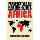 Perspectives on Nation-State Formation in Contemporary Africa by Godknows Boladei Igali (Paperback / softback, 2014)