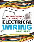 The Homeowner's DIY Guide to Electrical Wiring by David Herres (Paperback, 2014)