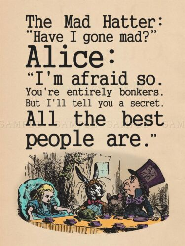 QUOTE TYPE TEXT GRAPHIC CARROLL ALICE MAD HATTER POSTER ART PRINT GIFT LF164