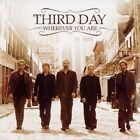 Wherever You Are by Third Day (CD, Nov-2005, Essential Records (UK))