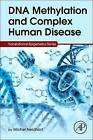 DNA Methylation and Complex Human Disease by Michel Neidhart (Hardback, 2015)