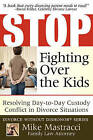 Stop Fighting Over the Kids: Resolving Day-To-Day Custody Conflict in Divorce Situations by Mike Mastracci (Paperback / softback, 2009)