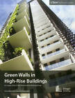 Green Walls and Vertical Vegetation in High-Rise Buildings by Payam Bahrami, Antony Wood, Irina Susorova, The Images Publishing Group (Paperback, 2014)
