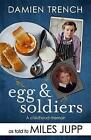 Egg and Soldiers: A Childhood Memoir (with postcards from the present) by Damien Trench by Miles Jupp (Hardback, 2017)