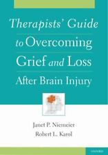 Therapists' Guide to Overcoming Grief and Loss after Brain Injury by Janet P....