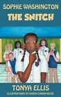 Sophie Washington: The Snitch by Tonya Ellis (Paperback / softback, 2014)