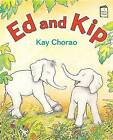Ed and Kip by Kay Chorao (Paperback / softback, 2015)