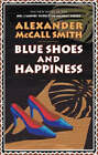 Blue Shoes and Happiness by Alexander McCall Smith (Hardback, 2006)