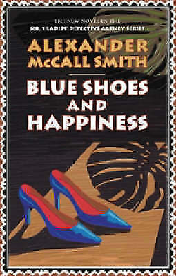 """""""AS NEW"""" McCall Smith, Alexander, Blue Shoes and Happiness (No.1 Ladies' Detecti"""
