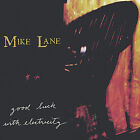 Good Luck with Electricity by Mike Lane (CD, May-2003, Dutch Maniac)