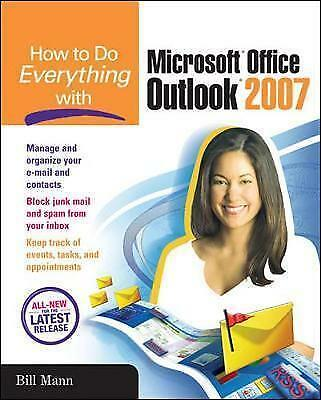 1 of 1 - Mann, Bill, How to Do Everything with Microsoft Office Outlook 2007, Very Good B