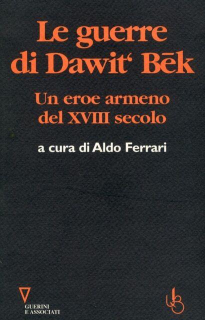 Le guerre di Dawit'Bek. Un eroe armeno del XVIII secolo - [Guerini e Associati]