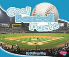 Cool Baseball Facts by Kathryn Clay (Hardback, 2010)