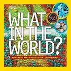 What in the World? by National Geographic Kids (Hardback, 2014)