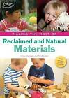 Making the Most of Reclaimed and Natural Materials by Pat Brunton, Linda Thornton (Paperback, 2013)