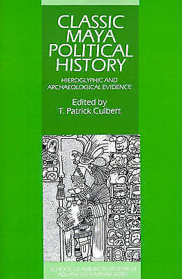 1 of 1 - Classic Maya Political History: Hieroglyphic and Archaeological-ExLibrary