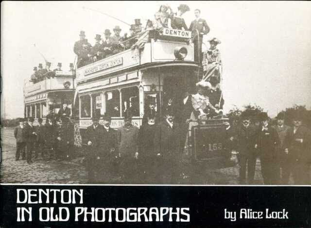 Denton in Old Photographs by Alice Lock (Paperback, 1983)