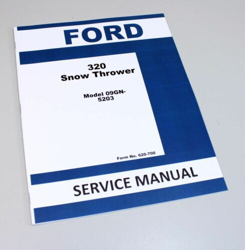 FORD 320 SNOW THROWER SERVICE MANUAL MODEL 09GN-5203