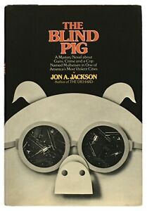 Jon A. Jackson: The Blind Pig SIGNED FIRST EDITION