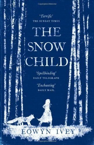 The Snow Child,Eowyn Ivey